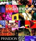 India Modern: Traditional Forms and Contemporary Design by Herbert J M Ypma (Paperback, 2000)