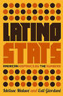 Latino Stats: American Hispanics by the Numbers by Idelisse Malave, Esti Giordani (Paperback, 2015)