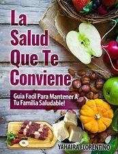 La Salud Que Te Conviene!: Guía fácil para mantener a tu familia sana (Spanish E