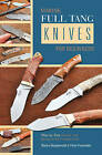 Making Full Tang Knives for Beginners: Step-By-Step Manual from Design to the Finished Knife by Stefan Steigerwald, Peter Fronteddu (Spiral bound, 2015)
