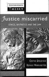 Justice-Miscarried-Ethics-and-Aesthetics-in-Law-Postmodern-Theory-ExLibrary