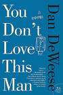 You Don't Love This Man by Dan Deweese (Paperback / softback, 2011)