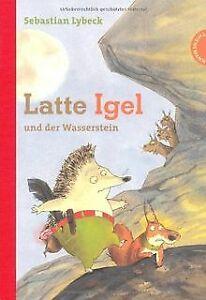 Latte-Igel-und-der-Wasserstein-von-Lybeck-Sebastian-Buch-Zustand-gut