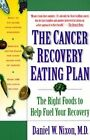 Cancer Recovery Eating Plan: The Right Foods to Aid Your Recovery by Daniel Nixon (Paperback, 1996)