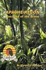 Apache Recon Because of The Brave 9781449082918 by Michael L. Moomey Hardback