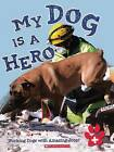 My Dog Is a Hero by Anita Ganeri (Hardback, 2012)