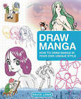 Draw Manga: How to Draw Manga in Your Own Unique Style by Bruce Lewis (Paperback, 2005)