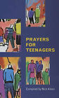 Prayers for Teenagers by Nick Aiken (Paperback, 2003)