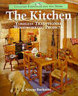 The Kitchen: Timeless Traditional Woodworking Projects by George Buchanan (Paperback, 1997)