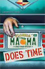 Mama Does Time: A Mace Bauer Mystery by Deborah Sharp (Paperback, 2009)