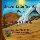 Spring Is in The Air With Graeagle Bear 9781450040259 Backma Paperback
