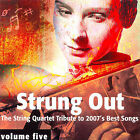 Strung Out: The String Quartet Tribute To 2007's Best Songs, Vol. 5 by Four Fingers String Quartet/Vitamin String Quartet (CD, Nov-2007, Vitamin Records (USA))