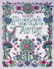 Punch Your Art out: Vol 2 by Editors, Memory Makers (Paperback, 2002)