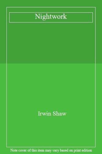 Nightwork By Irwin Shaw. 9780330248334
