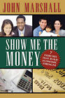 Show Me the Money by John Davis Marshall (Paperback / softback, 2005)