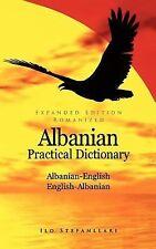 Albanian-English/English-Albanian Practical Dictionary by Ilo Stefanllari...