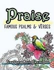 Praise: Famous Psalm and Verses Bible Quotes Adult Coloring Book: Colouring Gifts for Grownup Relaxation: Find Mindfulness in Coloring and Devotions by Bible Coloring Book (Paperback / softback, 2016)
