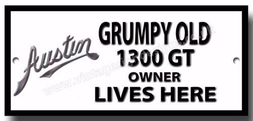 GRUMPY OLD AUSTIN 1300GT OWNER LIVES HERE METAL SIGN.VINTAGE CARS.