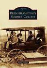 Bridgehampton's Summer Colony by Julie B Greene (Paperback / softback, 2015)