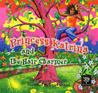 Princess Katrina and the Hair Charmer by Christina Shingler (Paperback, 2004)