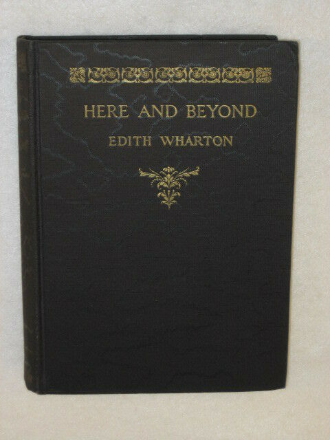 Edith Wharton HERE AND BEYOND D. Appleton & Company 1926