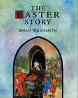 The Easter Story by B. Wildsmith (Book, 2000)
