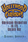 Hollywood Cartoons: American Animation in Its Golden Age by Michael Barrier (Paperback, 2004)