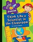 Think Like a Scientist in the Classroom by Susan Hindman (Hardback, 2011)
