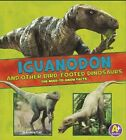 Iguanodon and Other Bird-Footed Dinosaurs: The Need-To-Know Facts by Janet Riehecky (Hardback, 2016)