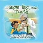 A Sugar Bug On My Tooth by Dr. Linda Sturrup (Paperback, 2013)
