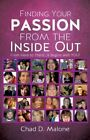 Finding Your Passion from the Inside Out by Chad D Malone (Paperback / softback, 2013)