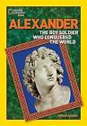Alexander: The Boy Soldier Who Conquered the World by Dr Simon Adams (Paperback / softback)