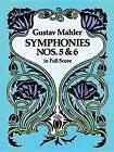 Gustav Mahler: Symphonies Nos. 5 and 6 (Full Score) by Gustav Mahler (Paperback, 1992)