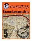 Pathfinder English Language Arts Grade 5 by Dr June I Coultas, Dr James E Swalm (Paperback / softback, 2014)