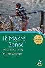 It Makes Sense: The Handbook to Believing by Stephen Gaukroger (Paperback, 1996)