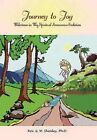 Journey to Joy: Milestones in My Spiritual Awareness Evolution by Rev G W Shealey Ph D, Reverend G W Shealey (Hardback, 2003)