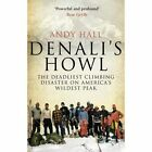 Denali's Howl: The Deadliest Climbing Disaster on America's Wildest Peak by Andy Hall (Paperback, 2015)