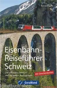 Fachbuch-Eisenbahn-Reisefuehrer-Schweiz-Urlaub-mit-der-Eisenbahn-TOP-Bilder-NEU