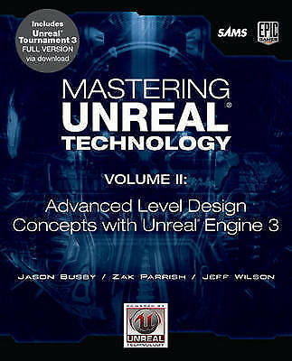 Mastering Unreal Technology, Volume II: Advanced Level Design Concepts with