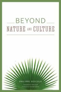 Beyond Nature and Culture, Descola, Philippe, Very Good Book