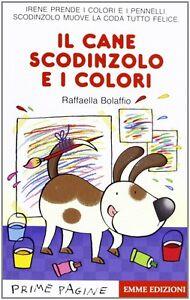 Il Cane Scodinzolo E I Colori - Raffaella Bolaffio - Libro Nuovo In Offerta! Douceur AgréAble