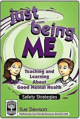 (Good)-Just Being Me: Bk. B: Teaching and Learning About Good Mental Health (Pap