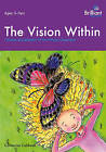 The Vision within: Creative Visualization for the Primary Classroom by Catherine Caldwell (Paperback, 2010)