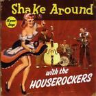 Shake Around With The Houserockers von The Houserockers (2013)