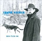 Born To Be Me [Slipcase] by Frank Wicher (CD)