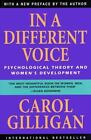 In a Different Voice : Psychological Theory and Women's Development by Carol Gilligan (1993, Paperback, Revised)