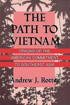 The Path to Vietnam. Origins of the American Commitment to Southeast Asia by Rot
