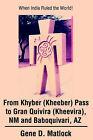 From Khyber (Kheeber) Pass to Gran Quivira (Kheevira), NM and Baboquivari, AZ: When India Ruled the World! by Gene D Matlock (Paperback / softback, 2002)
