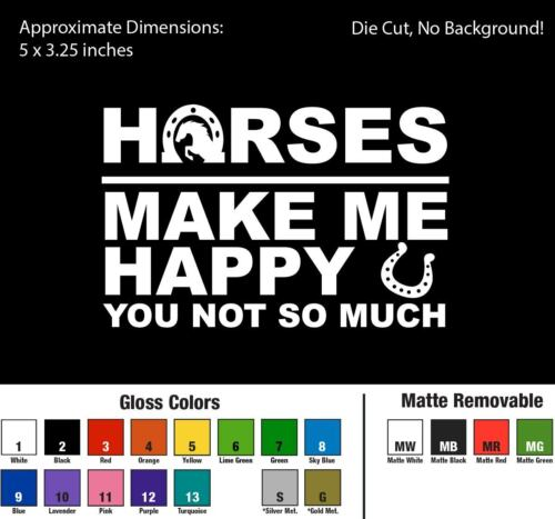 5inch Horses Make Me Happy You Not So Much Decal Window Sticker Car Farm Girl