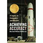 Achieving Accuracy 9781436381062 by Marshall William McMurran Paperback